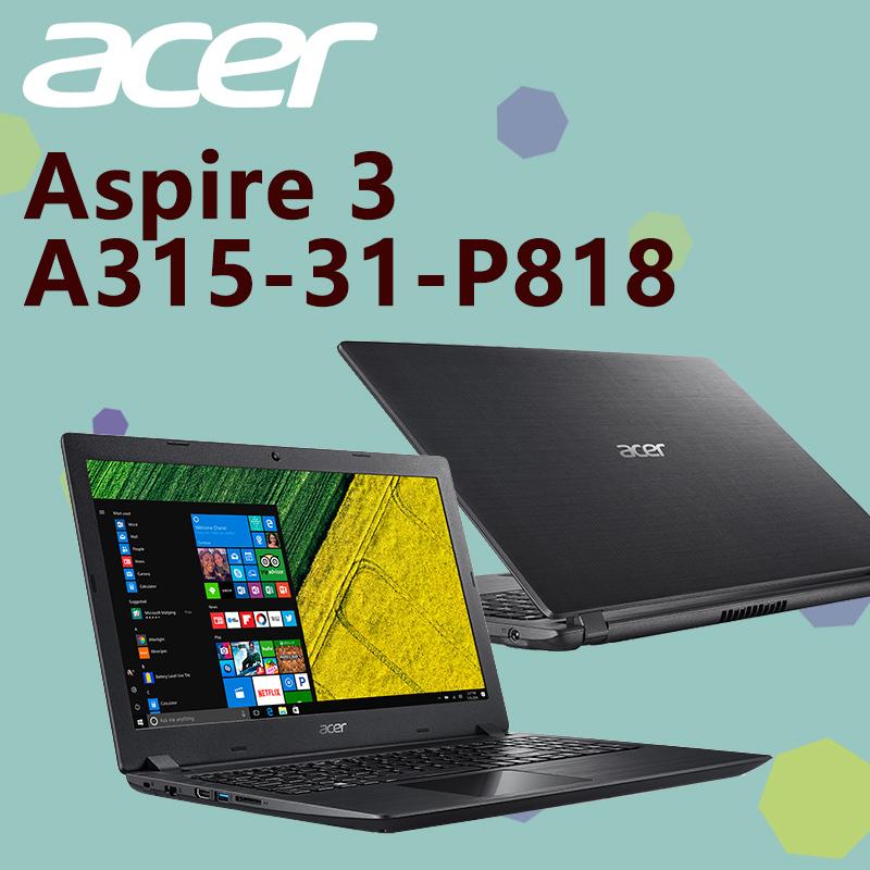 ACER高效四核心筆電1TB A315-31-P818,限時9.7折,請把握機會搶購!